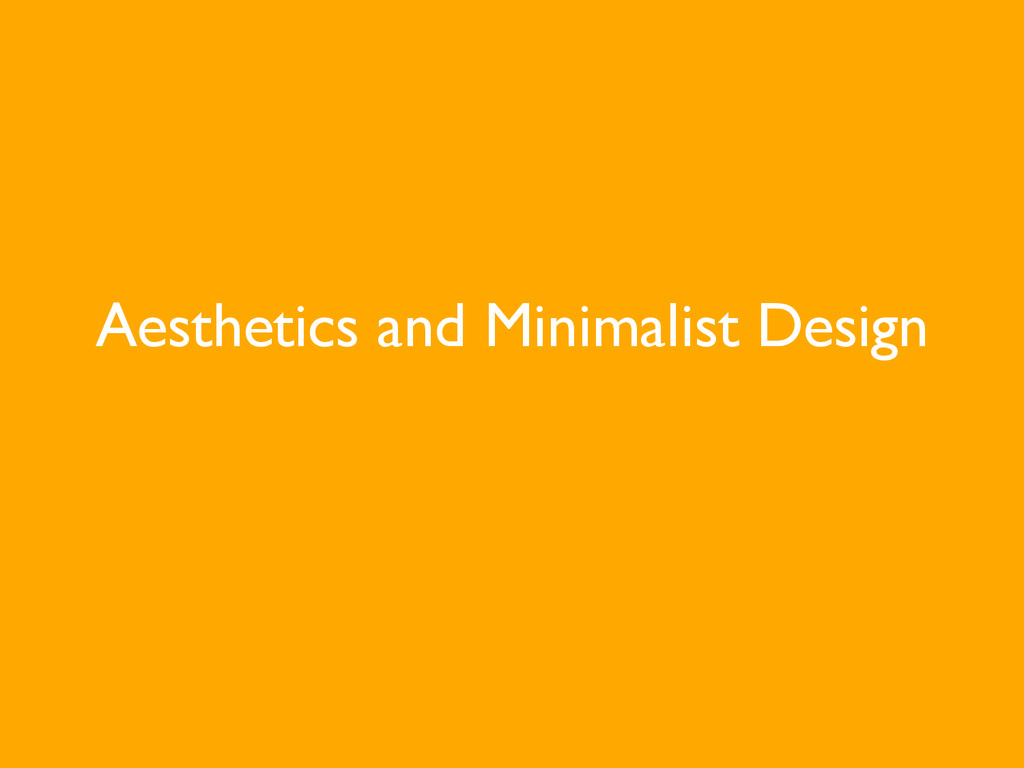 Aesthetics and Minimalist Design