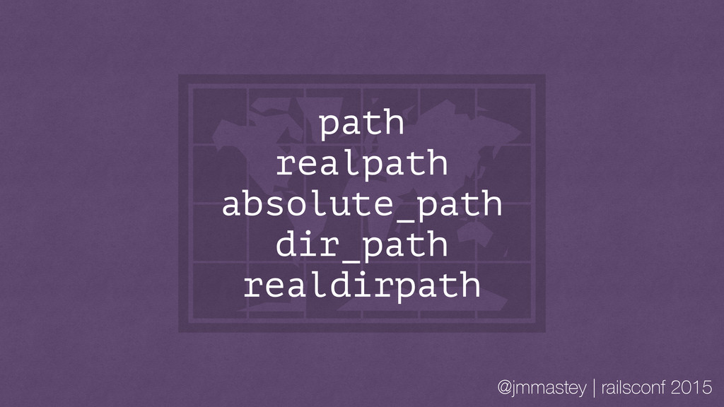 @jmmastey | railsconf 2015 path realpath absolu...