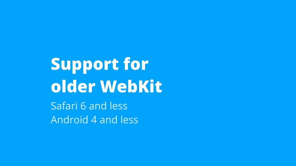 Support for  older WebKit Safari 6 and less An...