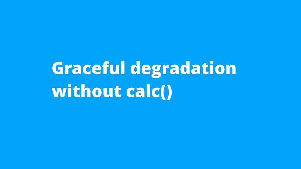 Graceful degradation without calc()