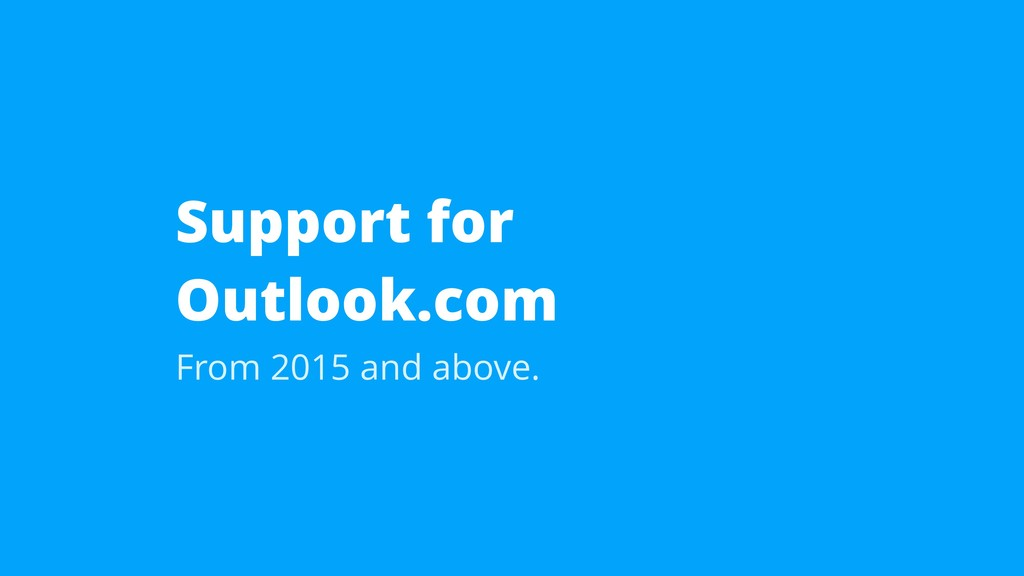 Support for Outlook.com From 2015 and above.