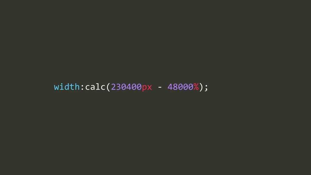 width:calc(230400px%=%48000%);