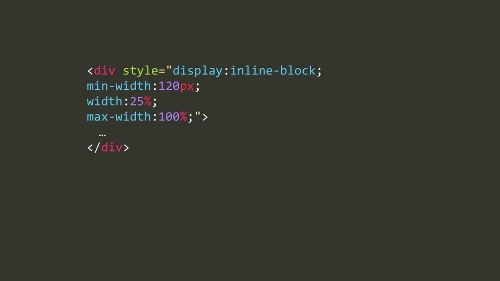 "<div%style=""display:inline=block;%% min=width:1..."