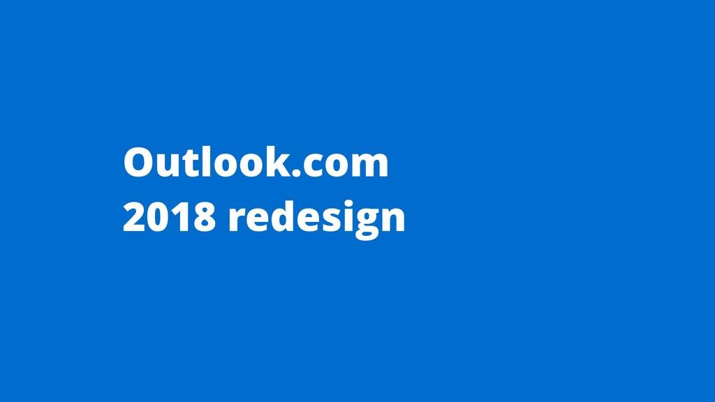 Outlook.com 2018 redesign