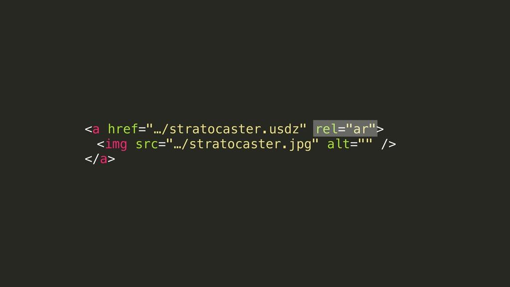"<a href=""…/stratocaster.usdz"" rel=""ar""> <img sr..."