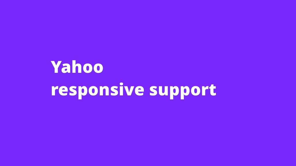 Yahoo responsive support