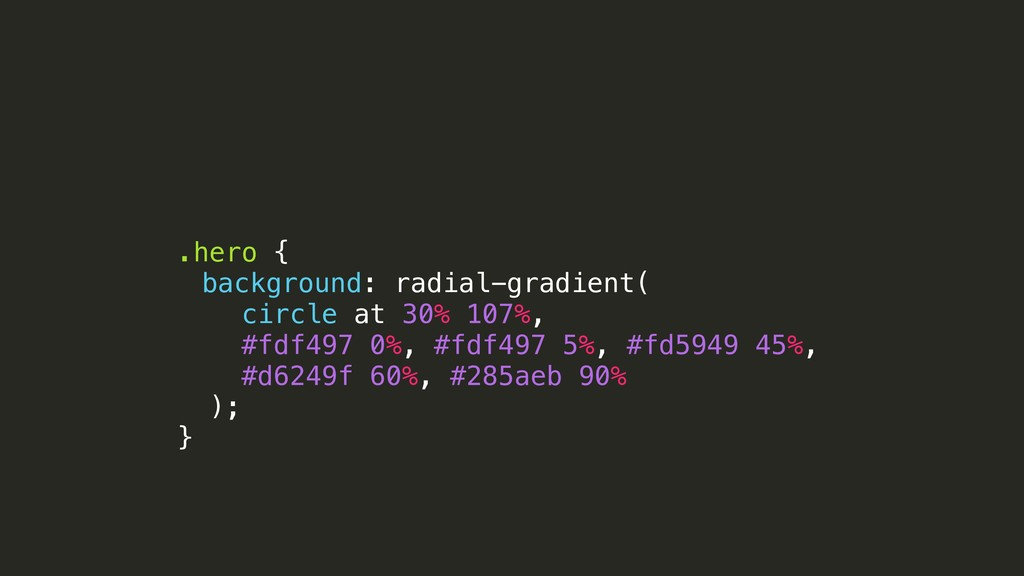 .hero { background: radial-gradient( circle at ...