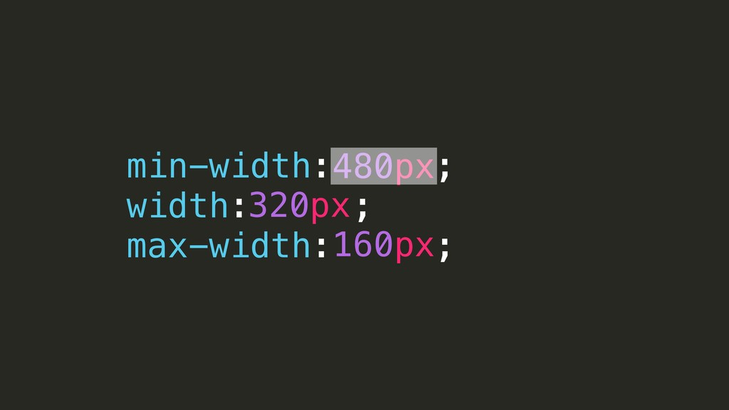480px min-width: ; width: ; max-width: ; 320px ...