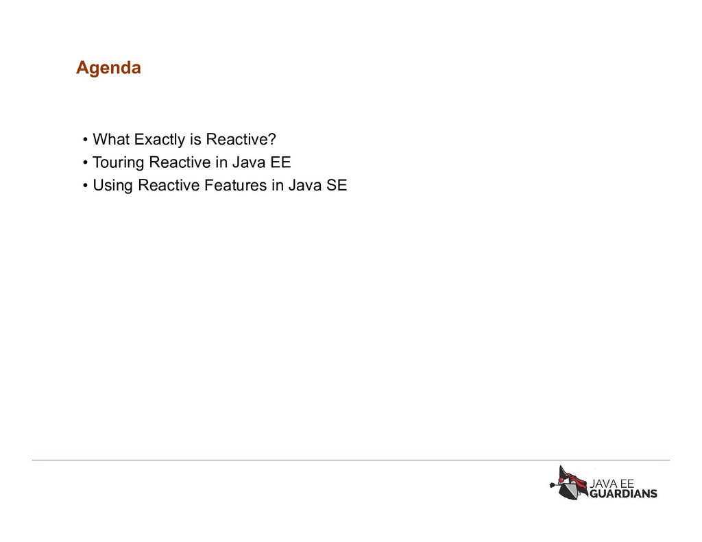 Agenda • What Exactly is Reactive? • Touring Re...