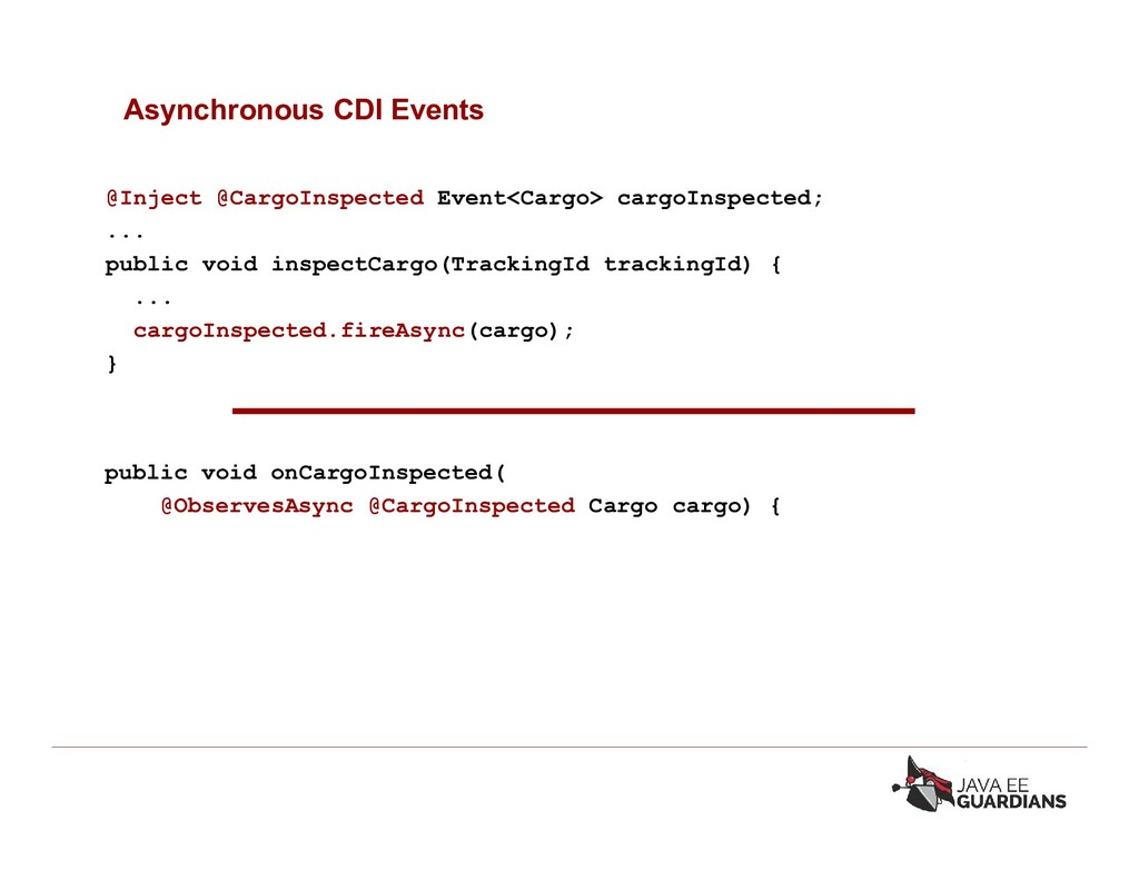 Asynchronous CDI Events @Inject @CargoInspected...