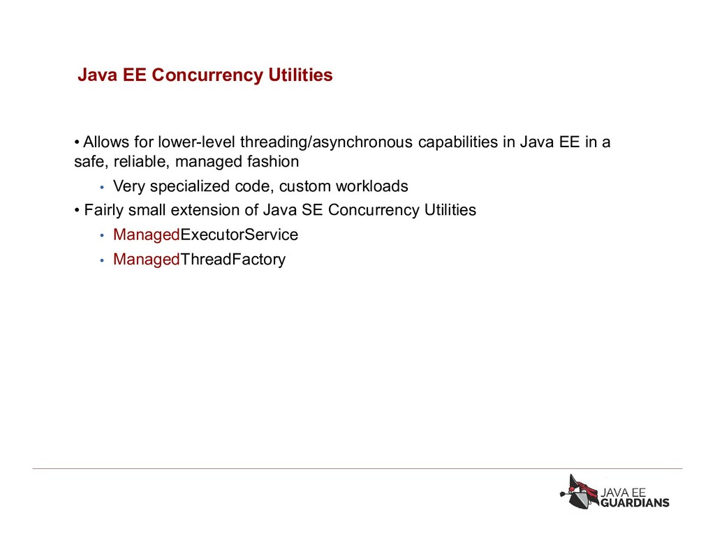 Java EE Concurrency Utilities • Allows for lowe...
