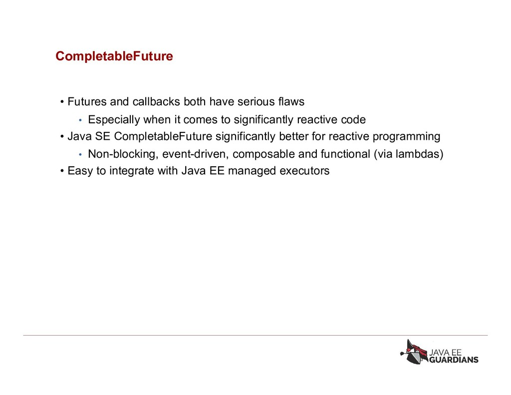 CompletableFuture • Futures and callbacks both ...