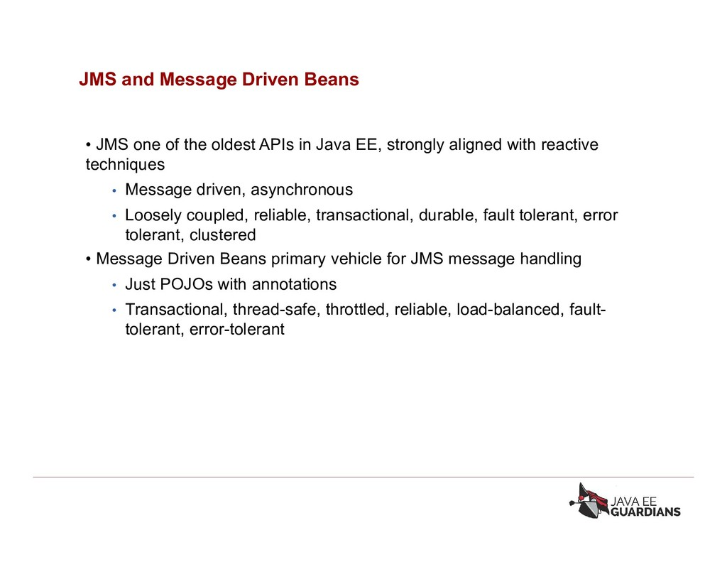 JMS and Message Driven Beans • JMS one of the o...