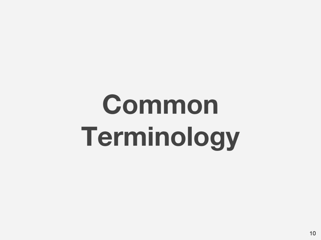 Common Terminology 10