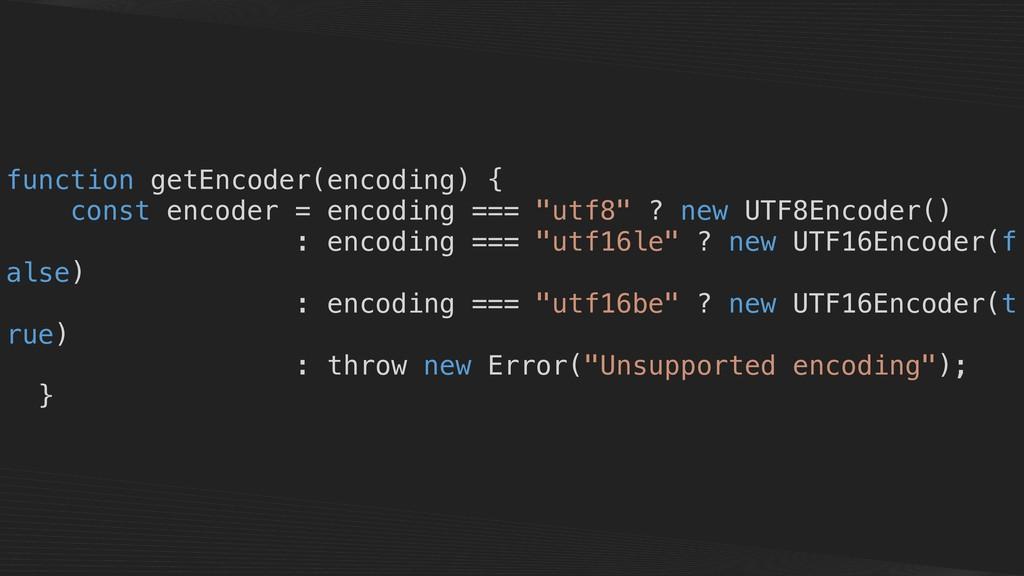 function getEncoder(encoding) { const encoder =...