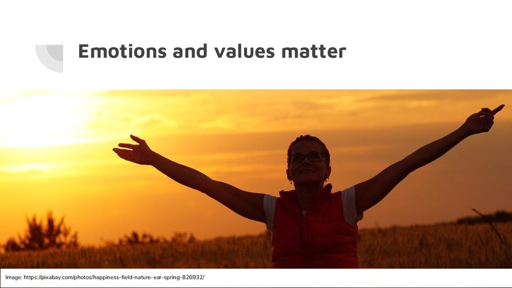 Emotions and values matter Image: https://pixab...