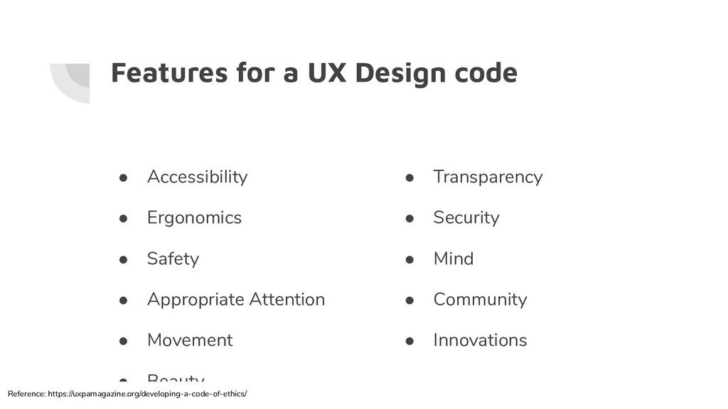 Features for a UX Design code ● Accessibility ●...
