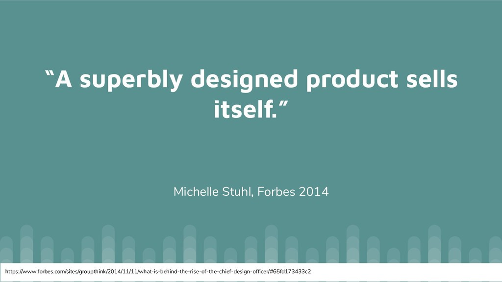 """""""A superbly designed product sells itself."""" Mic..."""