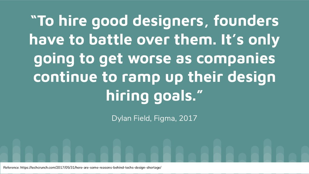 """""""To hire good designers, founders have to battl..."""