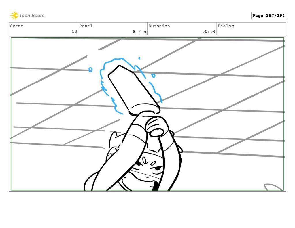 Scene 10 Panel E / 6 Duration 00:04 Dialog Page...