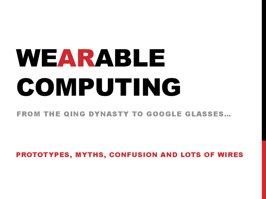 WEARABLE COMPUTING PROTOTYPES, MYTHS, CONFUSION...