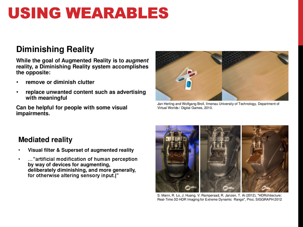 USING WEARABLES Diminishing Reality While the g...