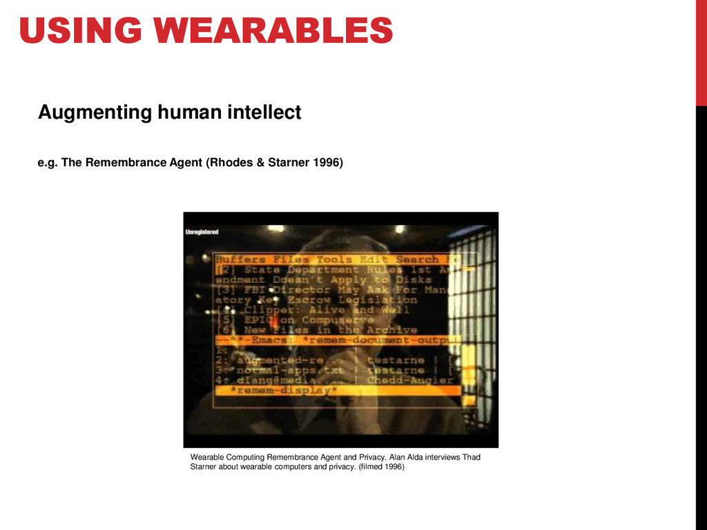 USING WEARABLES Augmenting human intellect e.g....