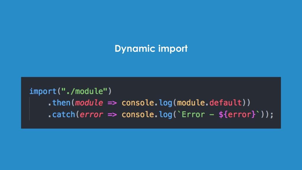 Dynamic import