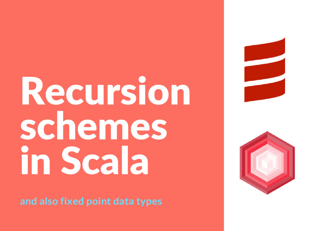 Recursion schemes in Scala and also fixed point...