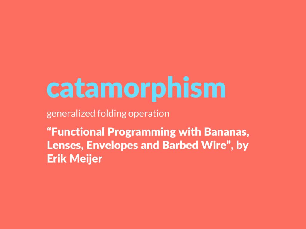 """Functional Programming with Bananas, Lenses, E..."