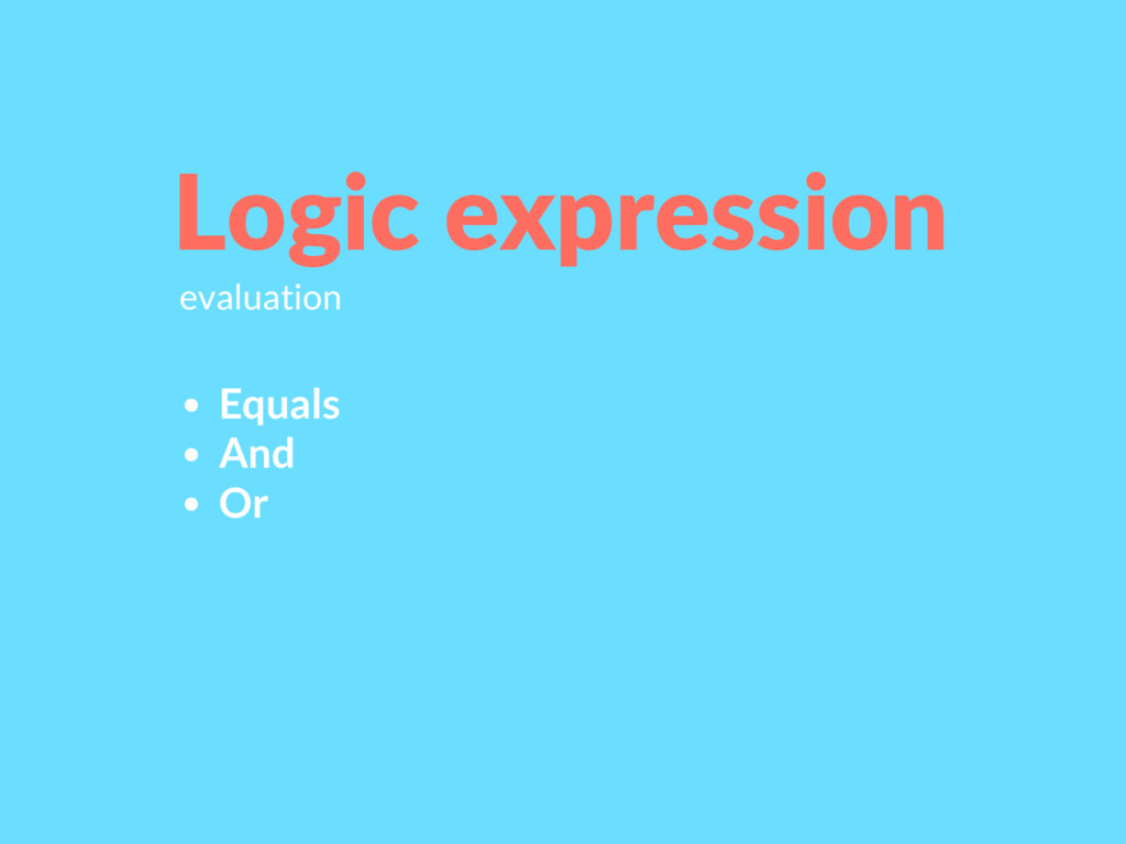 Equals And Or Logic expression evaluation