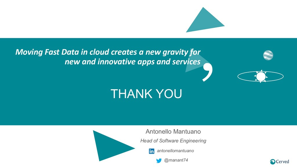 THANK YOU Moving Fast Data in cloud creates a n...