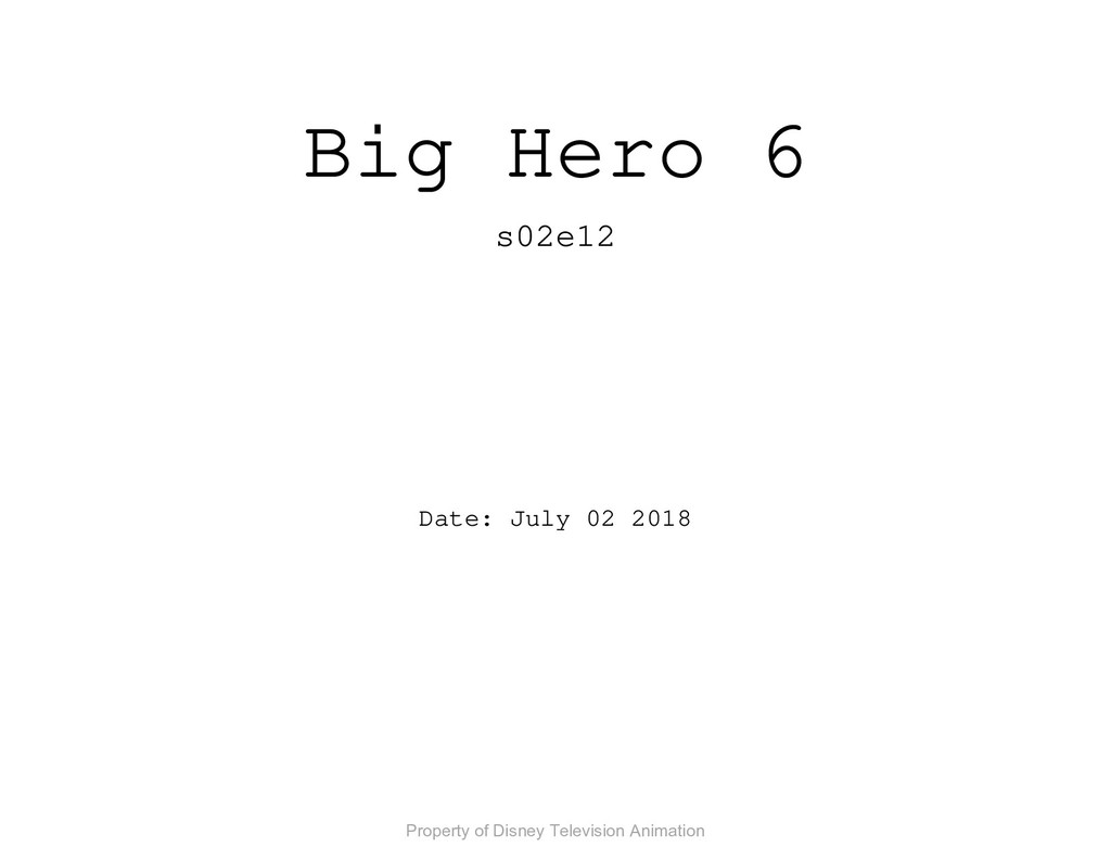 Big Hero 6 s02e12 Date: July 02 2018 Property o...