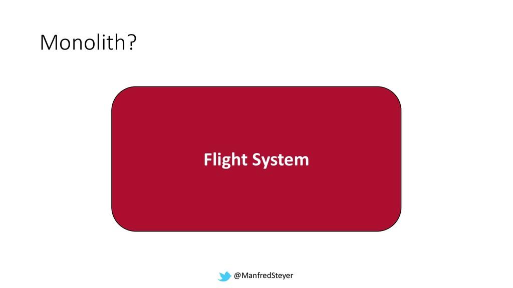 @ManfredSteyer Monolith? Flight System Flight S...