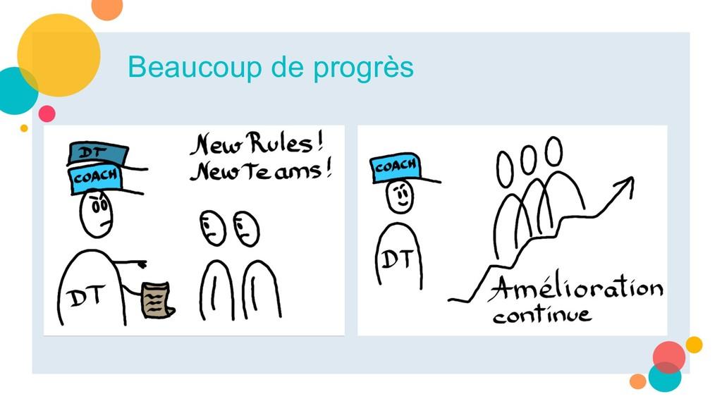 Beaucoup de progrès