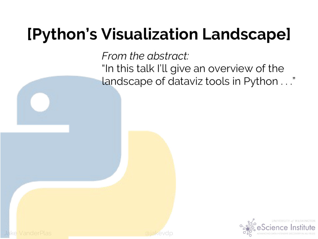@jakevdp Jake VanderPlas [Python's Visualizatio...