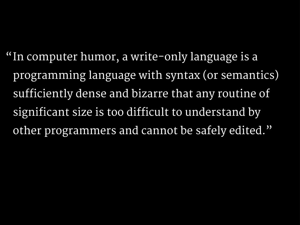 In computer humor, a write-only language is a p...