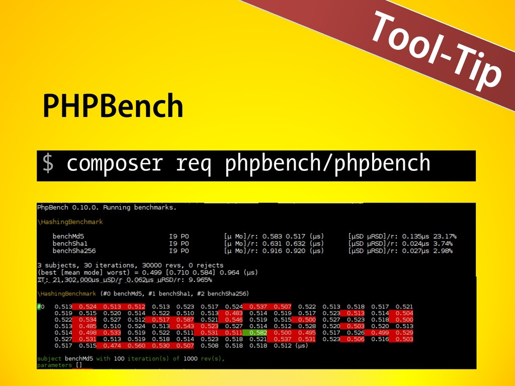 Tool-Tip PHPBench $ composer req phpbench/phpbe...