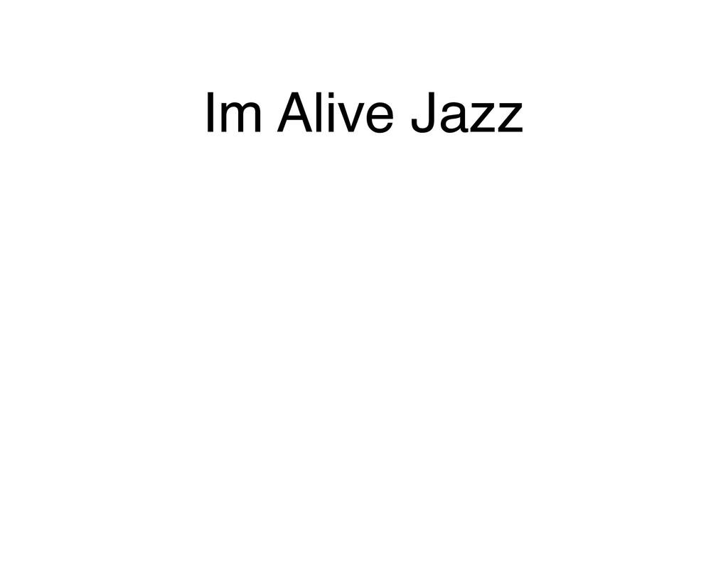 Im Alive Jazz