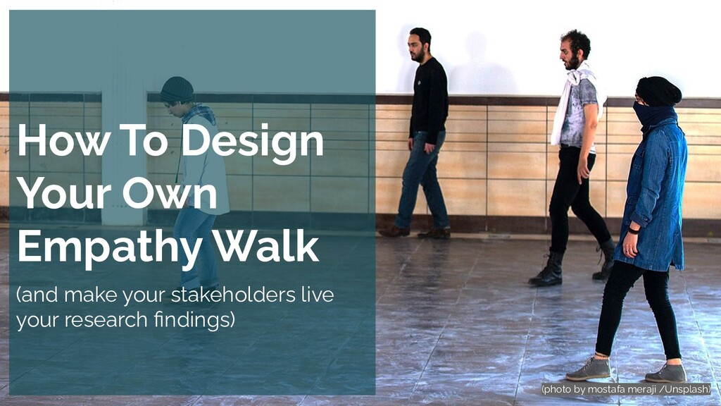 How To Design Your Own Empathy Walk (and make y...