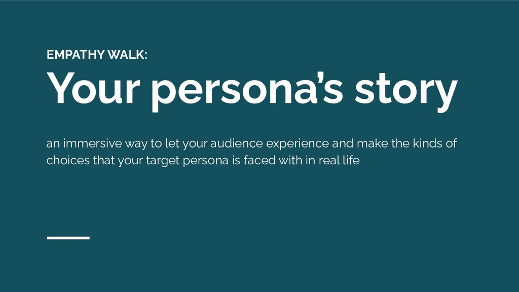 EMPATHY WALK: Your persona's story an immersive...