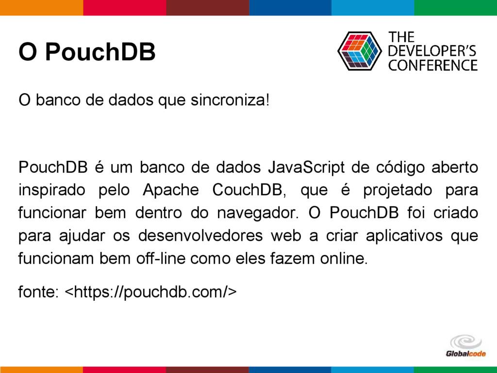 pen4education O PouchDB O banco de dados que si...