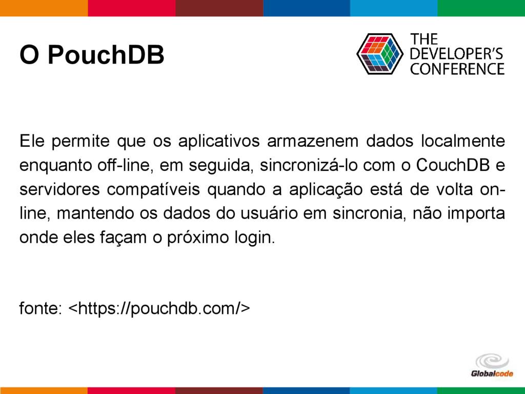 pen4education O PouchDB Ele permite que os apli...