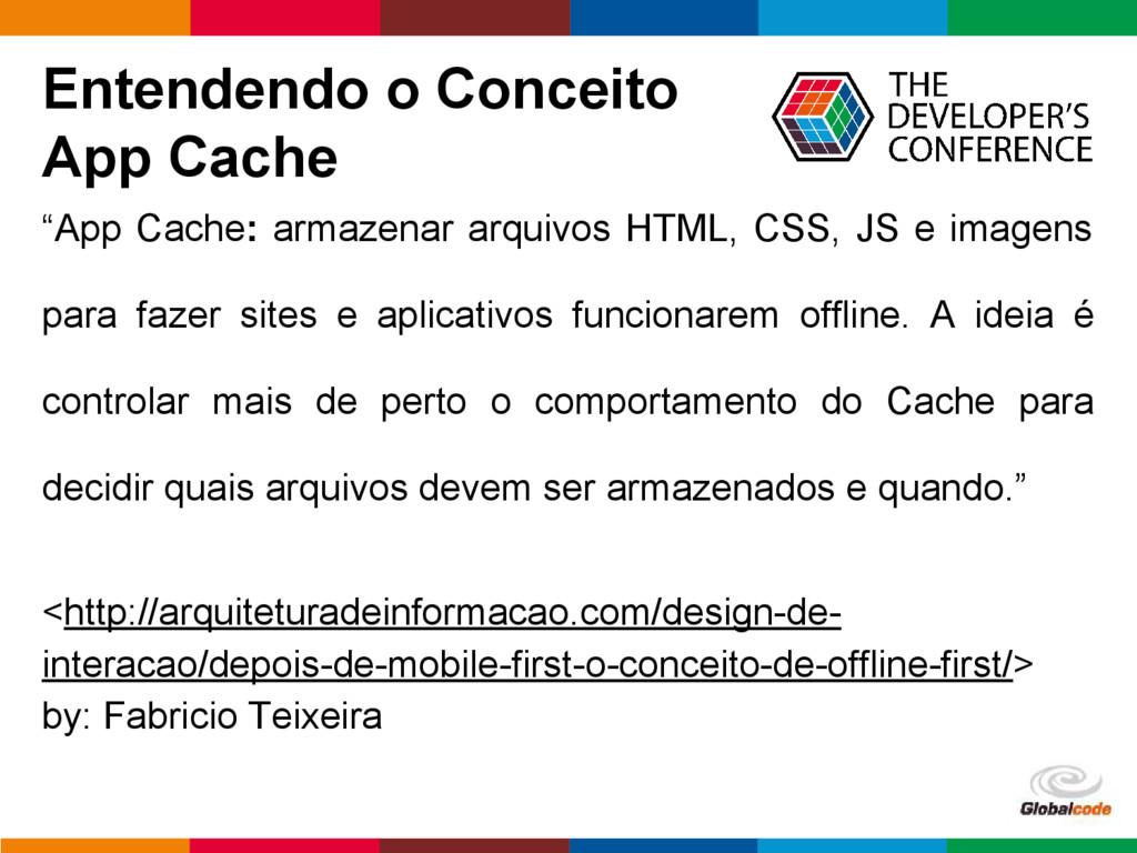 """pen4education Entendendo o Conceito App Cache """"..."""