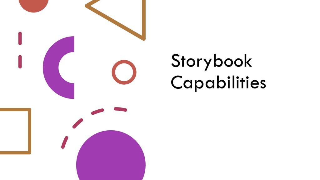 Storybook Capabilities