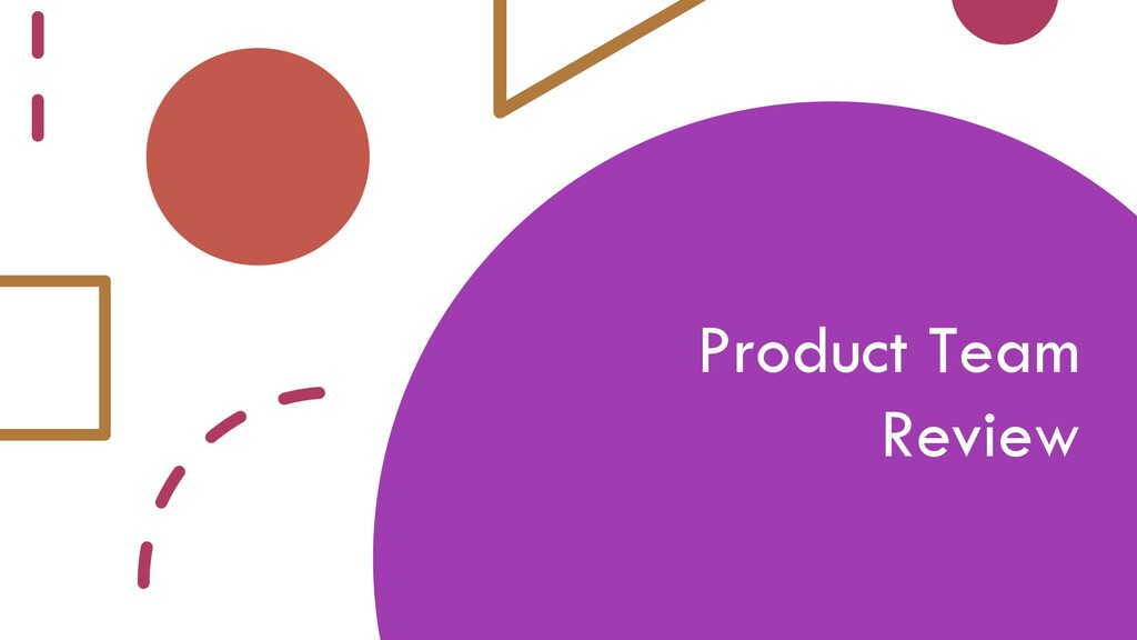 Product Team Review