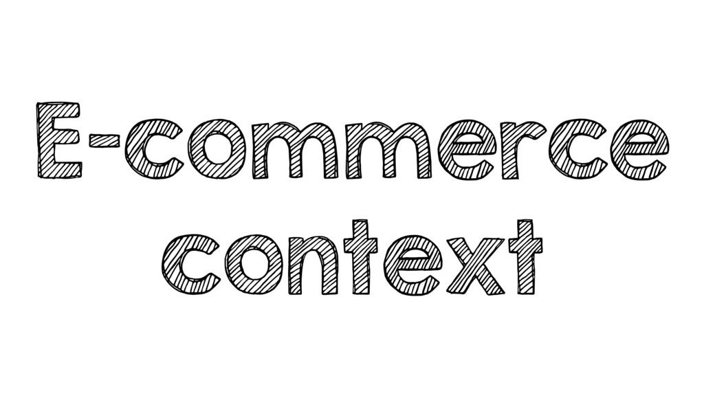 E-commerce context