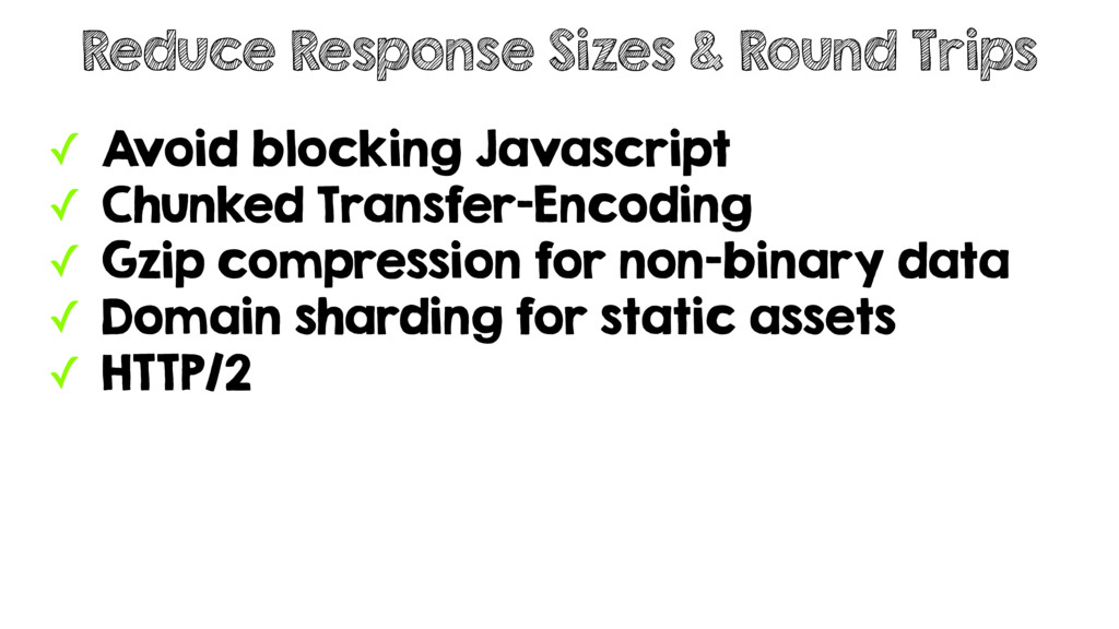 ✓ Avoid blocking Javascript ✓ Chunked Transfer-...