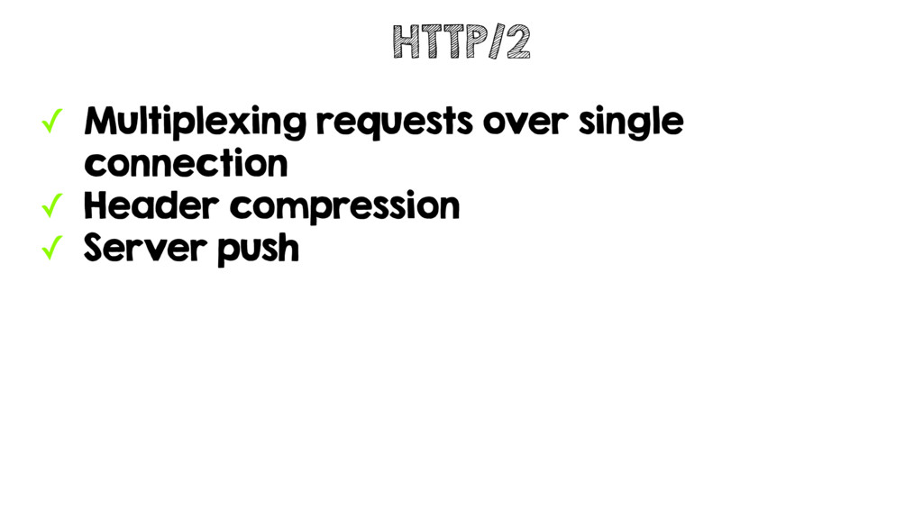 ✓ Multiplexing requests over single connection ...