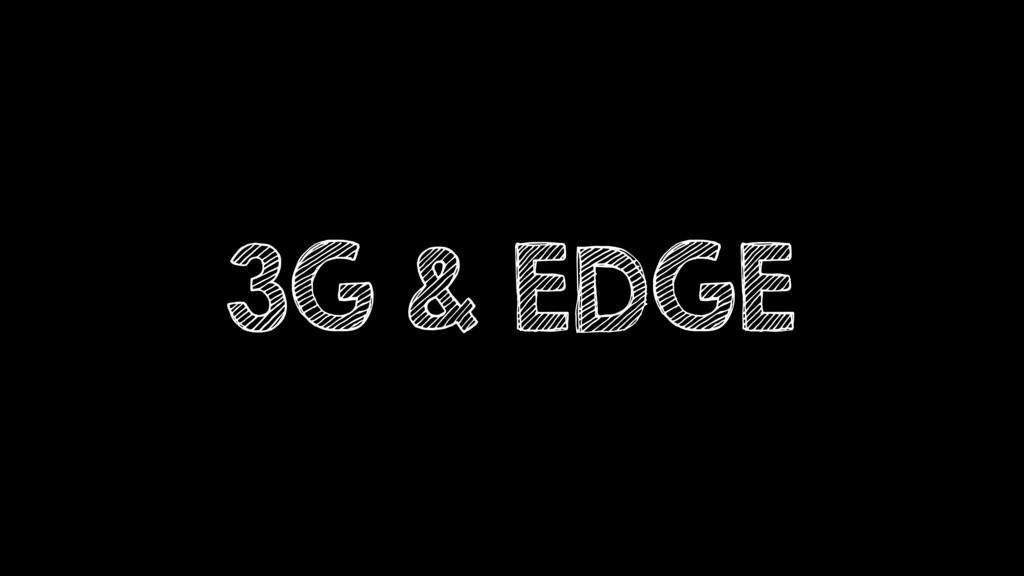 3G & EDGE